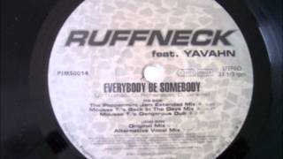 Ruffneck Feat. Yavahn - Everybody Be Somebody (Original Mix) 1995