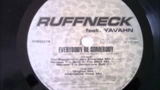 Ruffneck Feat. Yavahn - Everybody Be Somebody (Original Mix) 1995