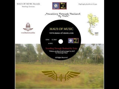 MAUS OF MUSIC- Travelling Through Thailand By Train