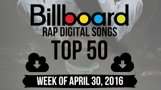 Top 50 - Billboard Rap Digital Songs | Week of April 30, 2016
