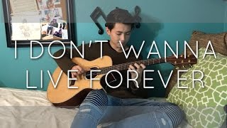 Zayn Malik / Taylor Swift - I Don't Wanna Live Forever - Cover (Fingerstyle Guitar)
