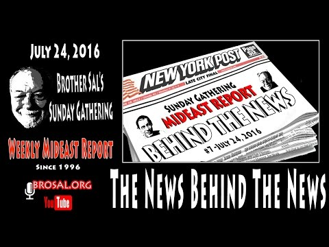 Mideast Report Behind the News  #7  7-24-16