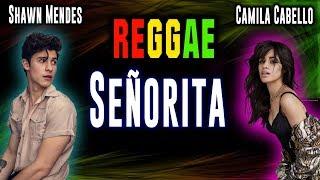 Senorita Reggae - Shawn Mendes ft Camila Cabello Señorita