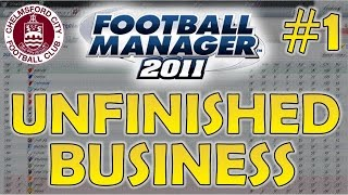 Let's Play Football Manager 2011 | Unfinished Business | Episode 1 - Back to the Future