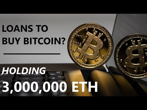 Selling HALF Your Bitcoin; Loans to Buy Crypto; 3 MILLION ETHER
