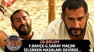 Ümit Karan'ın derbi heyecanı! | 28.Bölüm | Survivor 2018