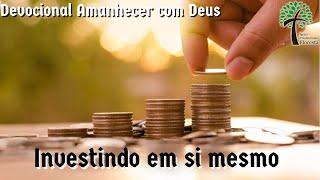 Investindo em si mesmo // Amanhecer com Deus // Igreja Presbiteriana Floresta - GV
