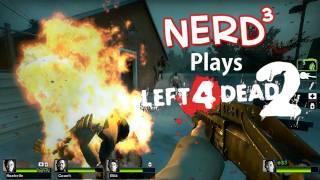 Nerd³ Plays... Left 4 Dead 2