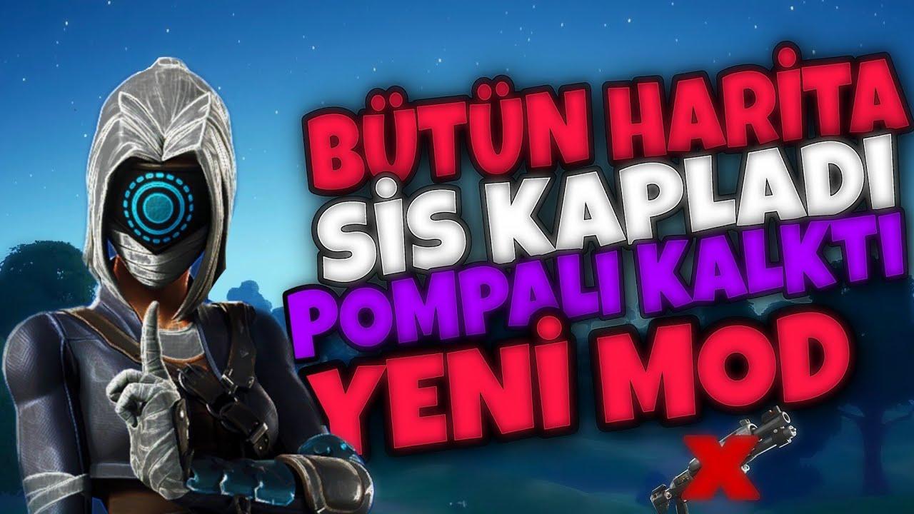 BÜTÜN HARİTAYI SİS KAPLADI YENİ MOD (fortnite Türkçe)