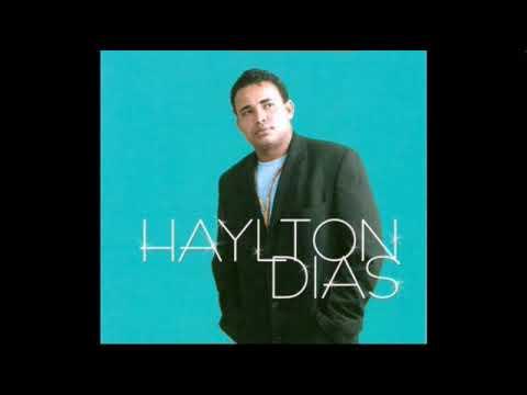 Haylton Dias- Eu Não Sou De Ferro 2017
