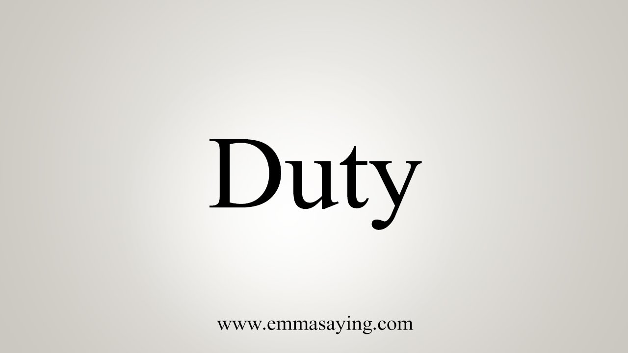 How To Say Duty