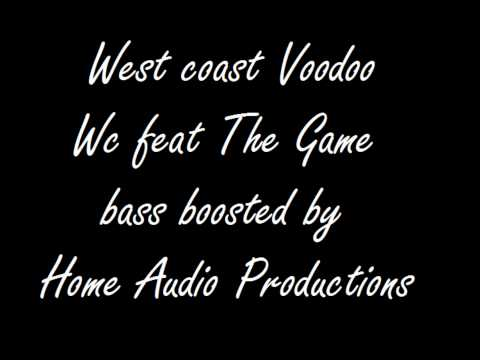 West Coast Voodoo Bass Boosted WC feat the Game
