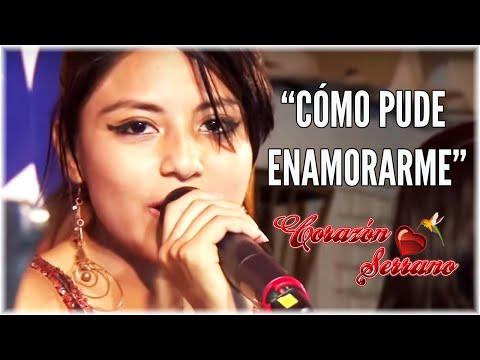 Corazón Serrano - Como Pude Enamorarme