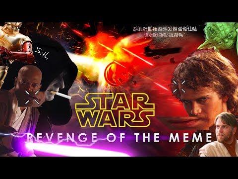 Star Wars Episode III  Revenge of The Meme