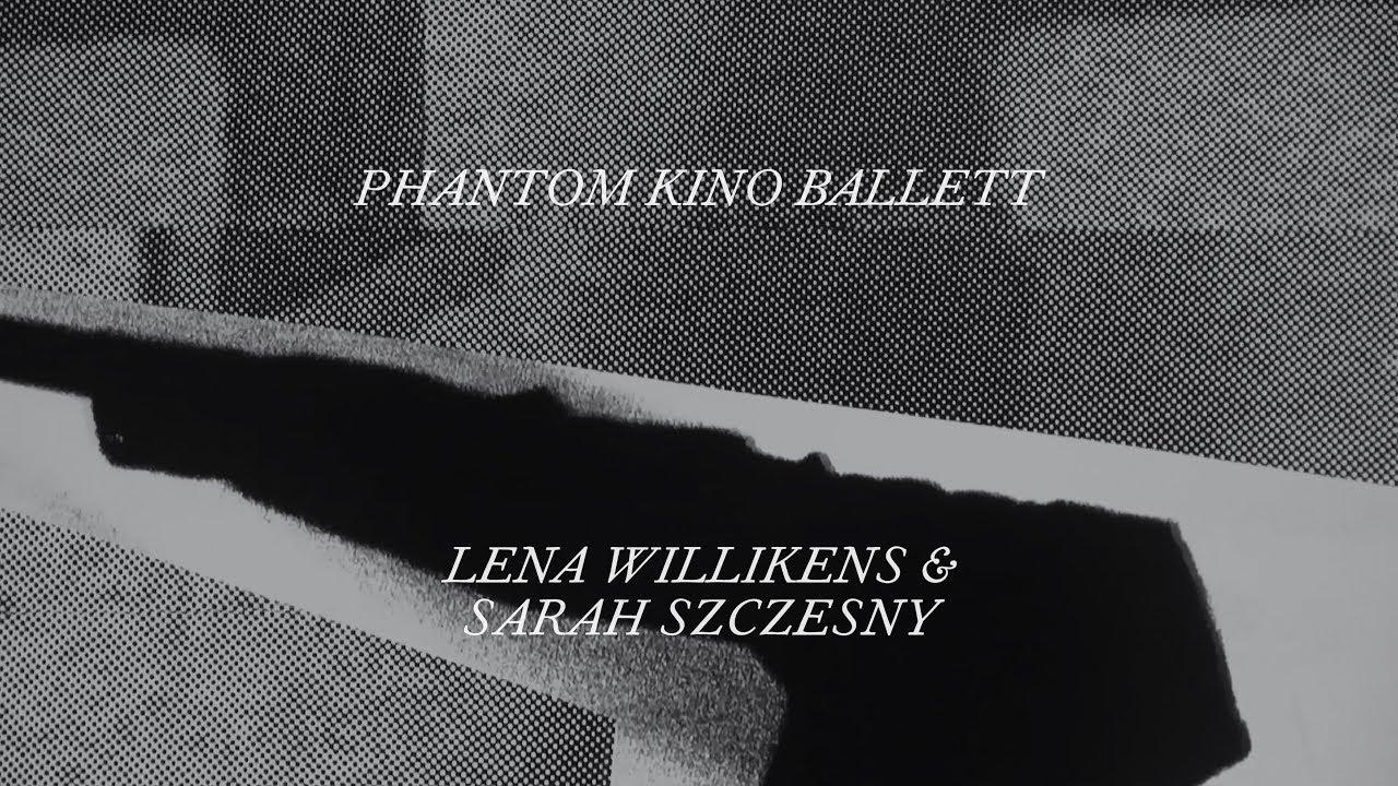 bd06108ebd Lena Willikens and Sarah Szczesny release Phantom Kino Ballett soundtrack -  The Wire