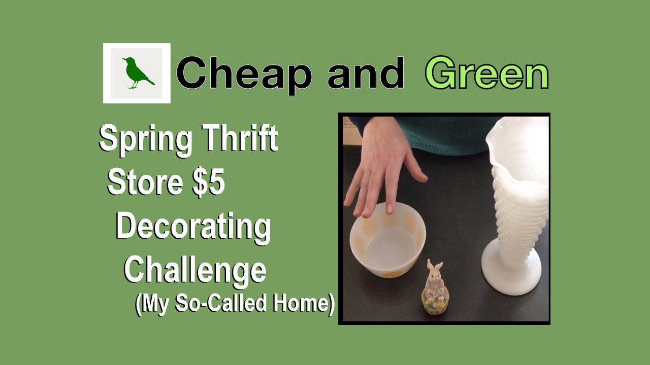 Spring Thrift Store $5 Decorating Challenge (My So-Called Home)