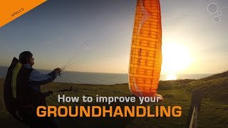 Paragliding Skills: Improve Your Ground Handling