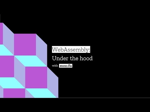 WebAssembly: Under the hood with Mozilla