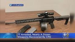 Police Arrest 77, Seize Nearly A Dozen Weapons In Gun And Drug Crackdown