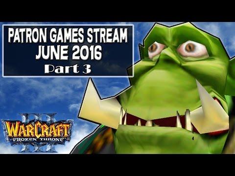Warcraft 3 - Patron Games Stream #3 Part 3