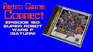 Retro Game Connect #160: Super Robot Wars F (Saturn)