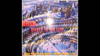 Clay Feat.Dj Company - Where Is My Life (Euro-Android Mix)