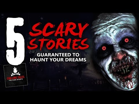 5 Scariest Stories Guaranteed to Haunt Your Dreams ― Creepypasta Horror Story Compilation