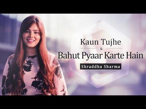 Kaun Tujhe   Bahut Pyaar Karte Hai   Cover   Shraddha Sharma