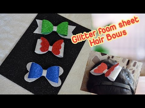 How to Make Glitter Foam Sheet Hair Bow🎀  DIY 3 Types of hair bow in simple method