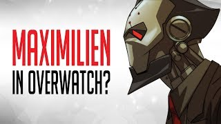 What is Blizzard's Plan With Maximilien in Overwatch?