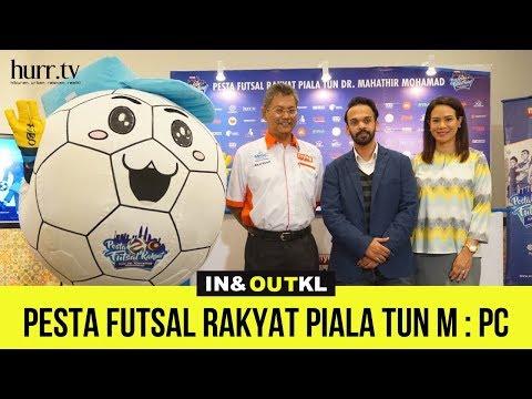 Pesta Futsal Rakyat Piala Tun M : PC | In & Out KL