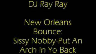New Orleans Bounce: Put An Arch In Yo Back by Sissy Nobby