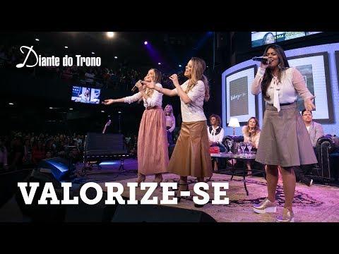 ANA PAULA VALADÃO - VALORIZE - SE (AO VIVO) | feat. LU ALONE, NENA LACERDA | DIANTE DO TRONO