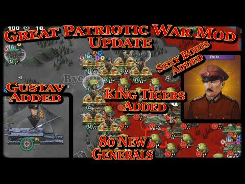 NEW UPDATE! Great Patriotic War Mod; 80 New Generals (Sexy Boris), King Tigers, Gustav!