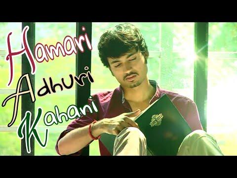 SV4    Hamari Adhuri Kahani    Mohit Gaur