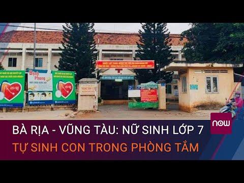 Bà Rịa - Vũng Tàu: Nữ sinh lớp 7 tự sinh con trong phòng tắm   VTC Now
