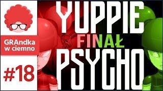 Yuppie Psycho PL #18 - FINAŁ! | WIEDŹMA. MUSI. ODEJŚĆ. [2/2]