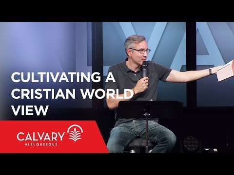 Cultivating a Christian Worldview - Romans 10:9-11 - Brian Nixon