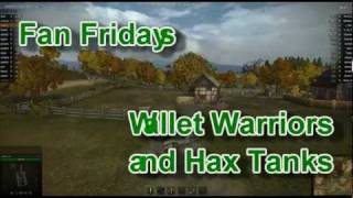 Fan Fridays - World of Tanks - Ep. 17 - Wallet Warriors and Hax Tanks