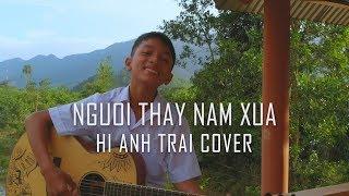 NGƯỜI THẦY NĂM XƯA ( Nguyễn Văn Chung ) - Khánh Ngọc || #Hianhtrai cover