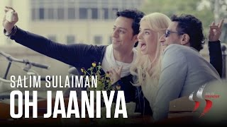 Oh Jaaniya Salim Sulaiman , Official Music Video