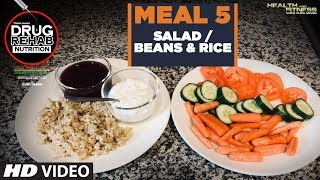 Meal 5 Salad/Beans & Rice - DRUG REHAB NUTRITION | Guru Mann