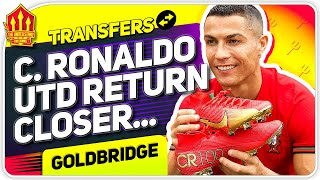 Ronaldo To Man Utd Transfer Moves Closer! Man Utd News Now