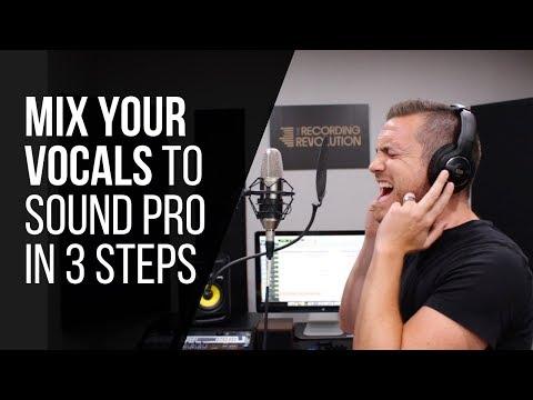 Mix Home Studio Vocals To Sound Pro In 3 Steps - RecordingRevolution.com