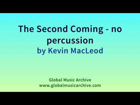 The Second Coming   no percussion by Kevin MacLeod 1 HOUR
