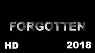 FORGOTTEN -HD Moive Trailer (2018)