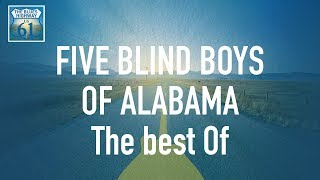 Five Blind Boys Of Alabama - The Best Of (Full Album / Album complet)