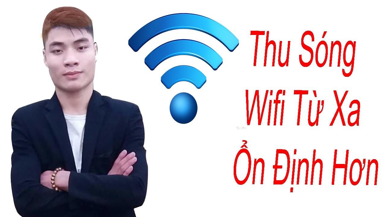 LÀM ĂNG TEN THU SÓNG WIFI CHO ĐIỆN THOẠI THÔNG MINH  / /  MAKE A WIFI COLLECTOR FOR SMARTPHONES