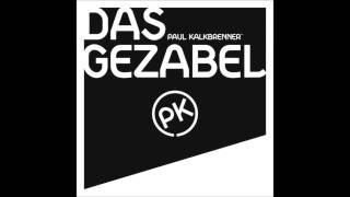 Paul Kalkbrenner - Das Gezabel deluxe
