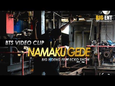 BTS Video Clip Big Noeng Namaku Gede Feat Ecko Show